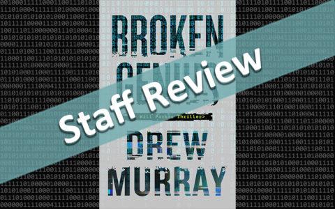 Staff Review: Broken Genius